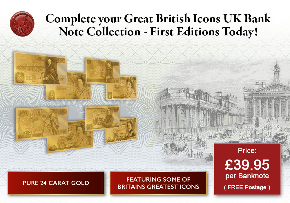 Own the Great British Icons UK Bank Note Collection