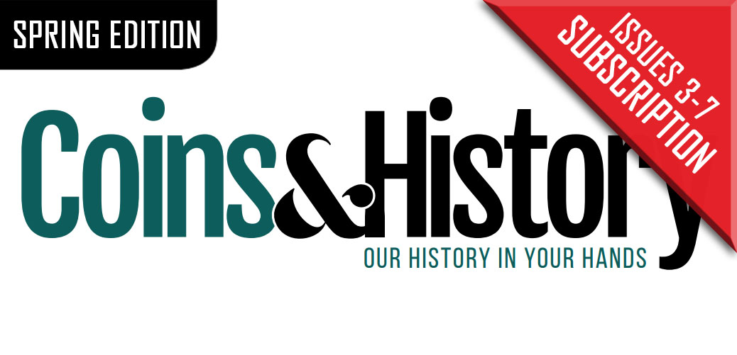Coins & History Magazine Second Issue and Subscription Spring Edition