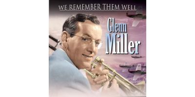 We Remember Them Well: Glenn Miller